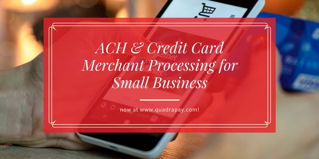 ACH & Credit Card Merchant Processing for Small Business