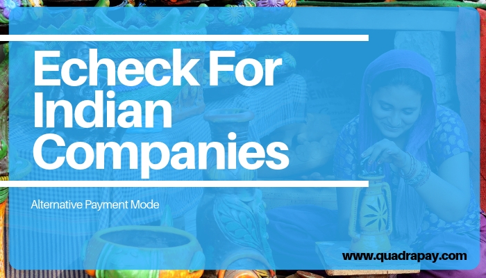 Echeck For Indian Companies By Quadrapay