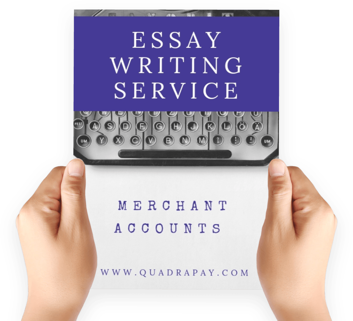 Merchant Accounts for Eassay Writing Websites By Quadrapay