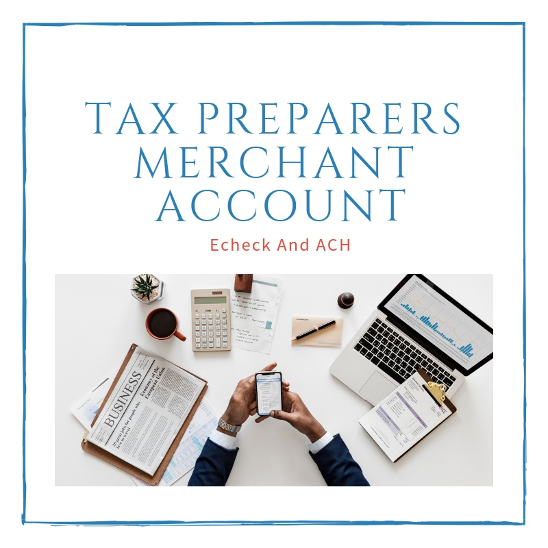 Tax Preparers Merchant Account