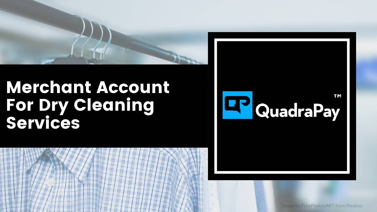 Merchant Account For Dry Cleaning Services