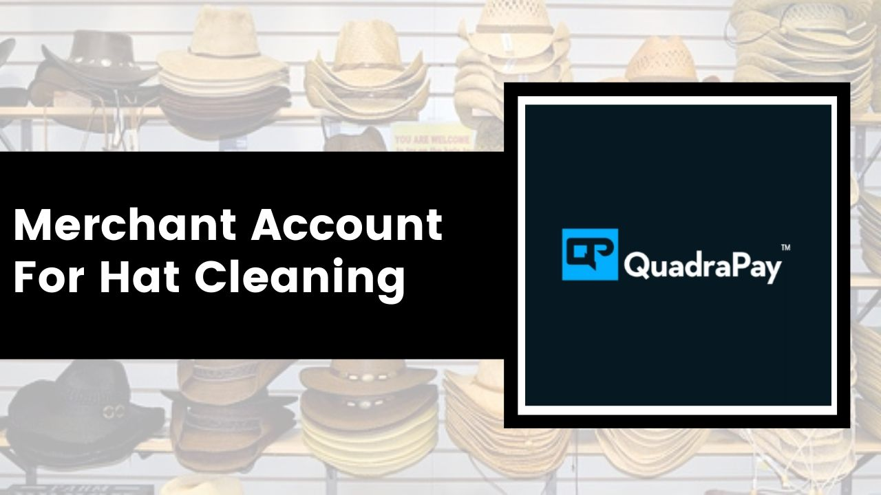Merchant Account For Hat Cleaning