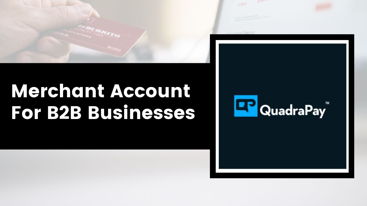 Merchant Account For B2B Businesses
