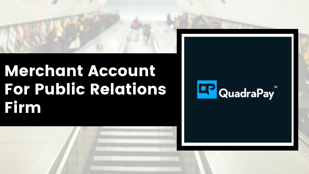 Merchant Account For Public Relations Firm