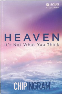 Heaven: It's Not What You Think