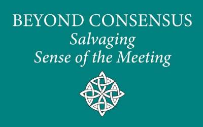 Beyond Consensus: Salvaging the Sense of the Meeting