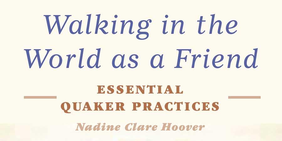 Walking in the World as a Friend