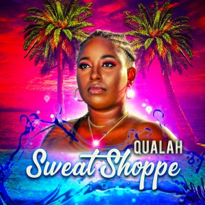 Sweat Shoppe Qualah Single Cover