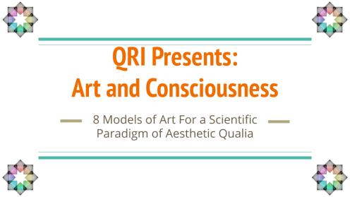 QRI - Art and Consciousness