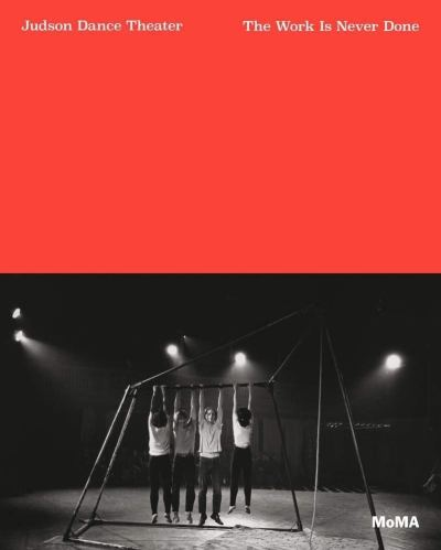 Judson Dance Theater: The Work Is Never Done cover