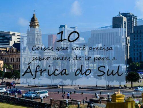 o que você precisa saber antes de ir para a África do Sul