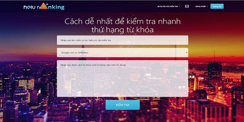 Phần mềm kiểm tra thứ hạng từ khóa trên google miễn phí – Helu Ranking
