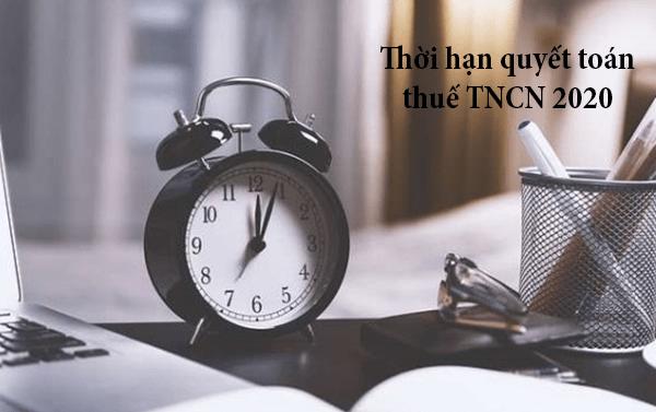 Thời hạn quyết toán thuế thu nhập cá nhân 2020 là ngày nào?