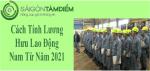 Cách Tính Lương Hưu Lao Động Nam Từ Năm 2021