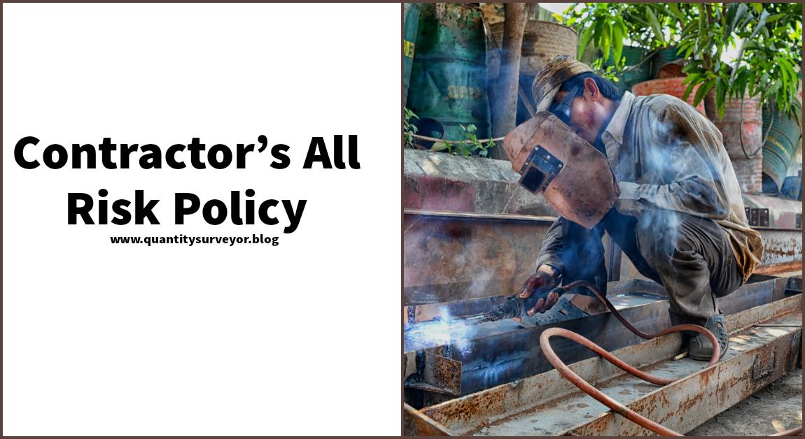 Contractors' All Risks Insurance (CAR Policy)