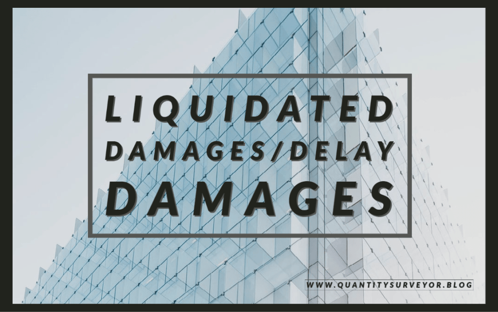 Liquidated damages/Delay damages in construction 1