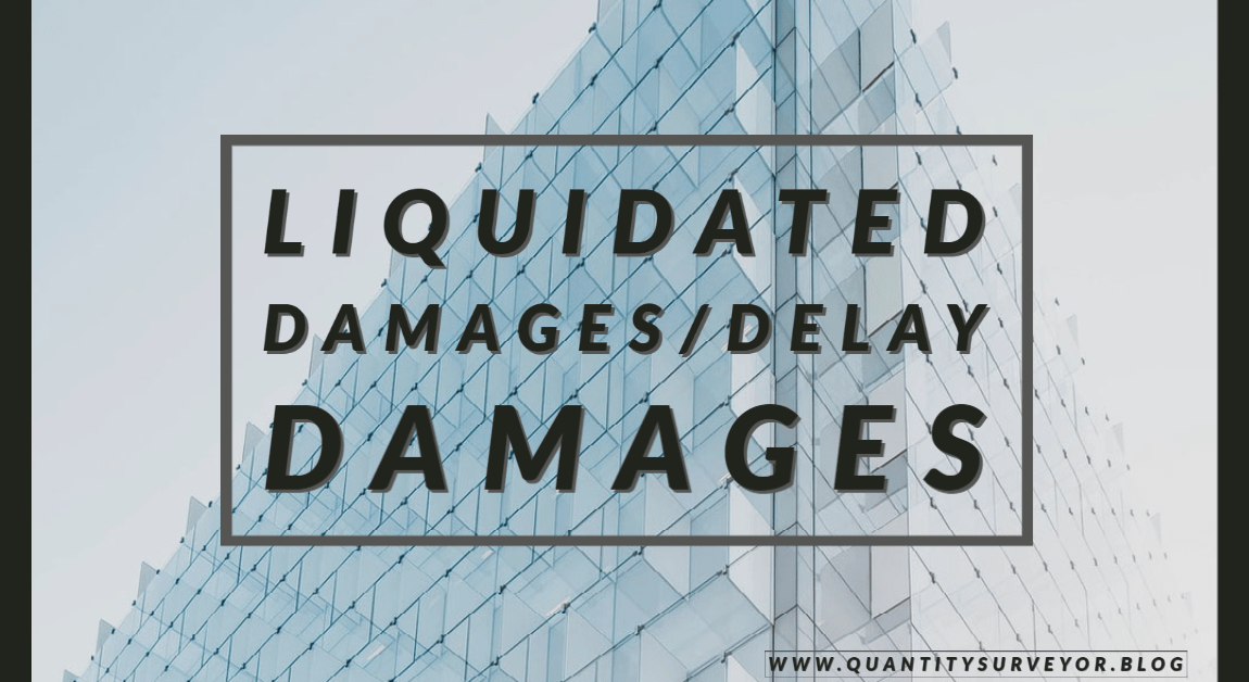 Liquidated damages/Delay damages in construction