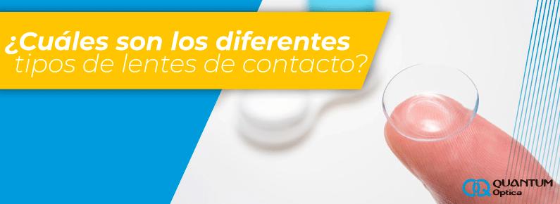 quantum Cuales son los diferentes tipos de lentes de contacto