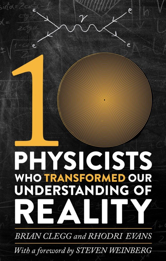 By Rhodri Evans and Brian Clegg - (10 Physicists) introduces the life and achievement of 10 world famous Physicists chapter by chapter.