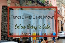 Things I Wish I had Known Before Going to Cuba