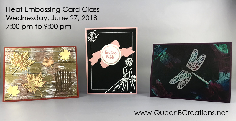 """Stampin' Up! Heat Embossing Class by Queen B Creations offered locally in Twin Falls Idao and as a """"class to go"""" for those out of town."""