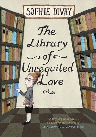 REVIEW: The Library of Unrequited Love by Sophie Divry