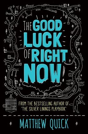 REVIEW: The Good Luck of Right Now by Matthew Quick