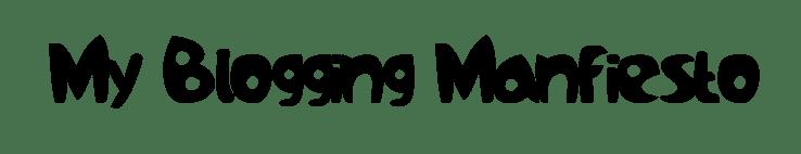 My Blogging Manifesto