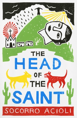 REVIEW: The Head of the Saint by Socorro Acioli