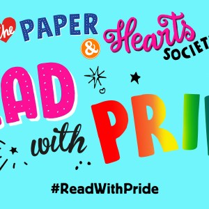 Introducing… The Paper & Hearts Society: Read With Pride!