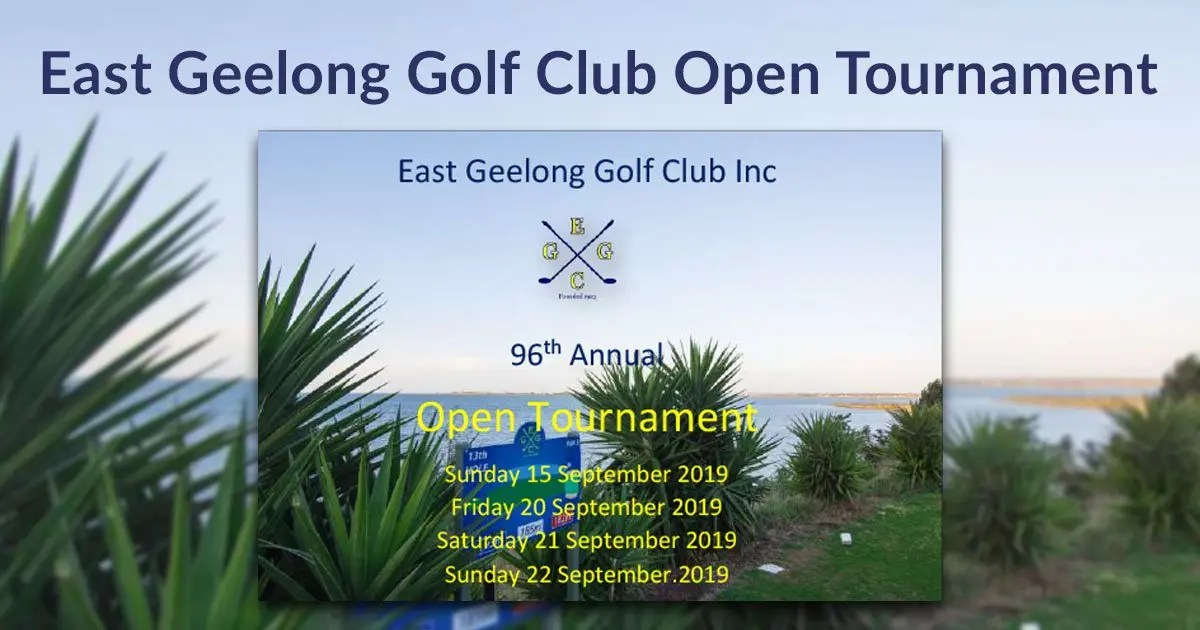 East Geelong Golf Club 96th Annual Open Tournament