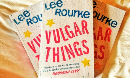 Book Club Vulgar Things by Lee Rourke