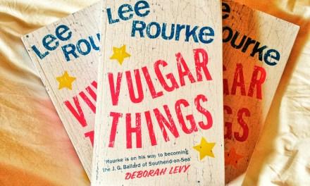 Book Club Vulgar Things by Lee Rourke