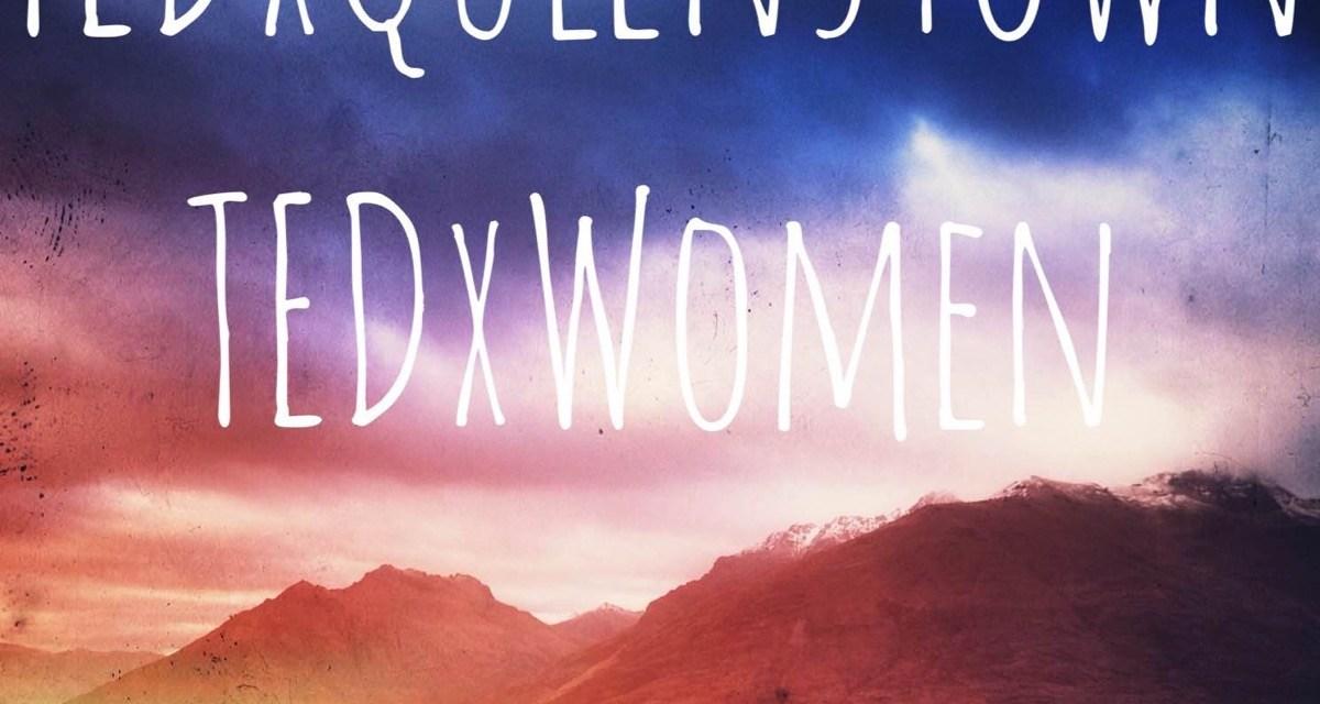 TEDxQueenstown and TEDWomen