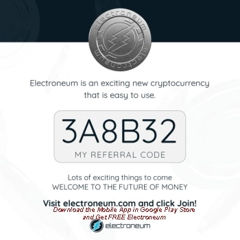 Join Electroneum with Code 3A8B32