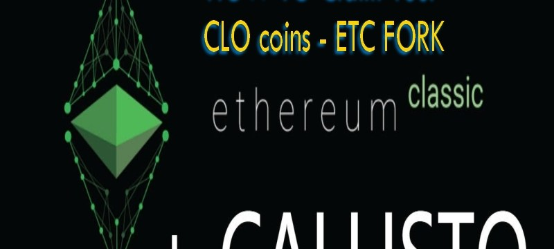 How To Claim Callisto CLO from Ethereum Classic ETC Hard Fork