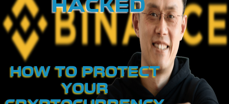 Binance Being Hacked protect your cryptocurrency
