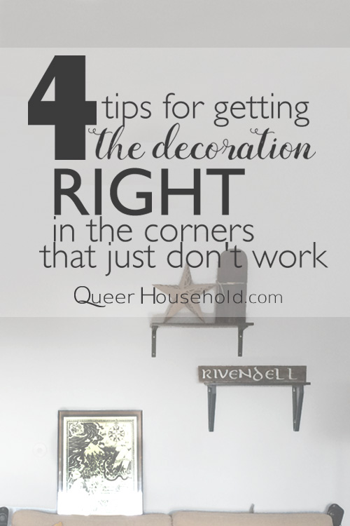4 tips for getting the decoration right in the corners that just don't work