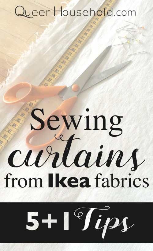 5+1 Tips for sewing curtains from Ikea fabrics