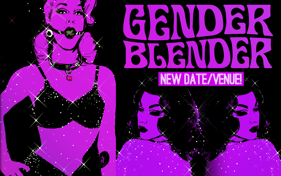Gender Blender Makes the Move to Wednesday 6/24 at Neighbours (Updated)