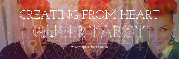 Queer Tarot Cards: Creating from the Heart