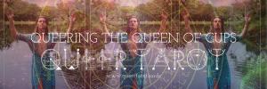 Queering Tarot Cards The Queen of Cups Queer Tarot the Queen of Cups version 2