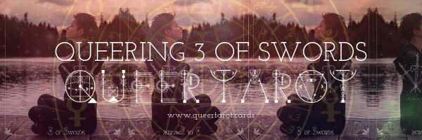 Queering The 3 of Swords Queer Tarot Cards The three of Swords Minor Arcana