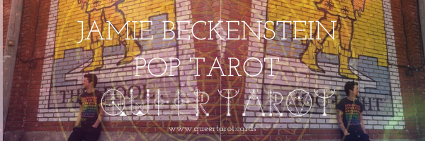 Jamie Beckenstein_ Pop Tarot Queer Tarot Guest Post