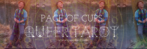 Queering The Page of Cups Queer Tarot Cards The Page of Cups Minor Arcana