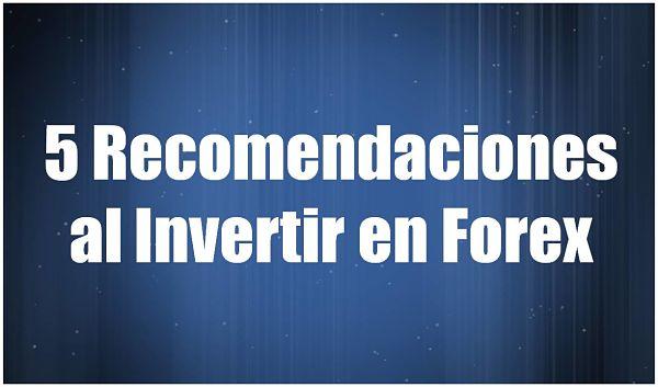 5 Recomendaciones al invertir en forex_opt