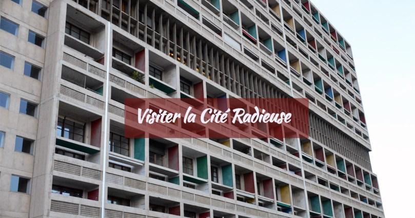 Visiter la Cité Radieuse