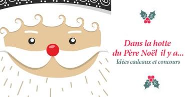 Hotte du Père Noël, idées cadeaux et jeux concours avant Noël