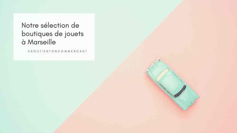 #soutientoncommercant, notre sélection de Boutiques de jouets à Marseille