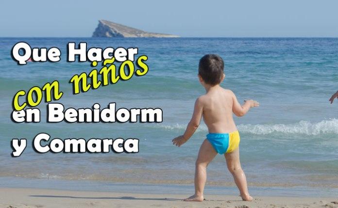 Qué hacer «con niños» en Benidorm y Comarca